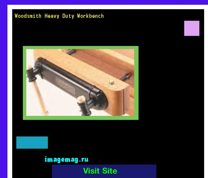 Woodsmith Heavy Duty Workbench 102454 - The Best Image Search
