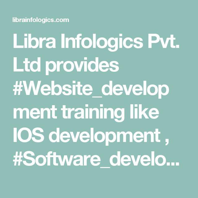 Libra Infologics Pvt. Ltd provides #Website_development training like IOS development , #Software_development , #Android development and Eccomerce development in #Yamunanagar.