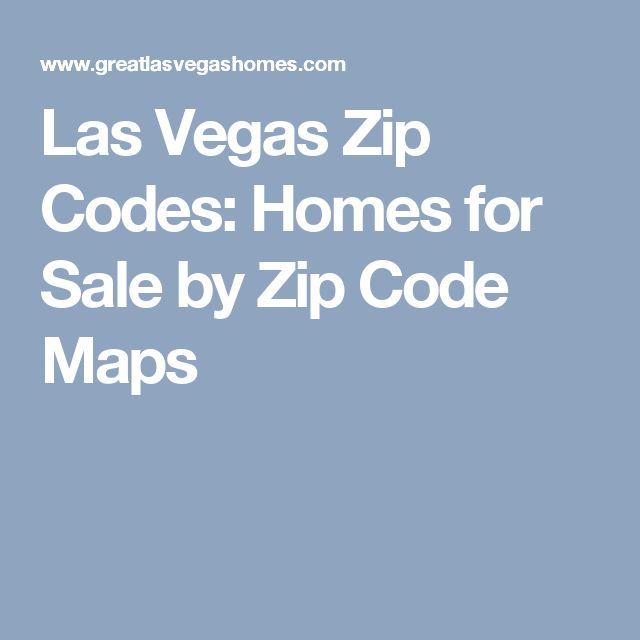Las Vegas Zip Codes: Homes for Sale by Zip Code Maps