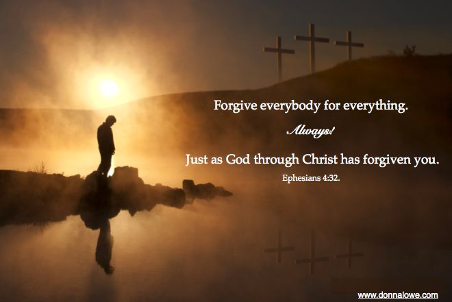 Forgive everyone. Immediately. For everything. Always. That's how Jesus forgave you.  Ephesians 4:32.
