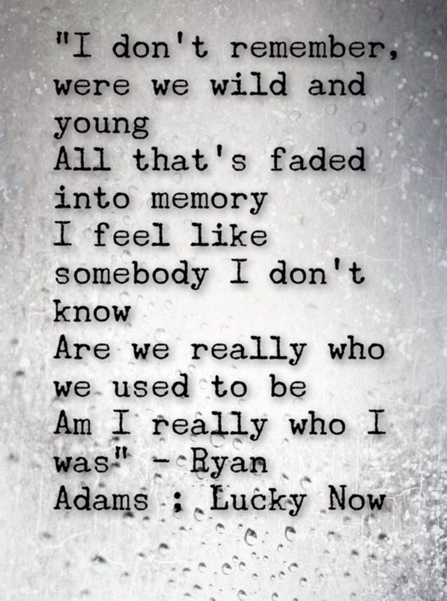 Ryan Adams - Lucky Now - The song that's always stuck in my head, but I never…