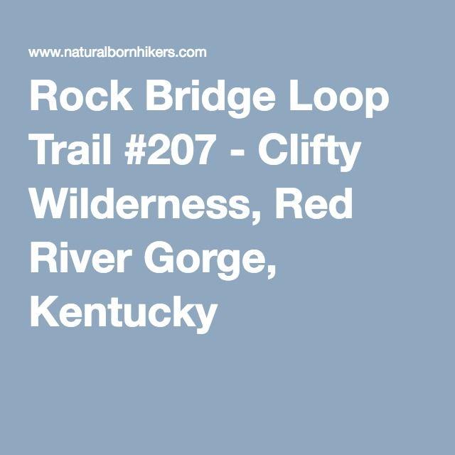 Rock Bridge Loop Trail #207 - Clifty Wilderness, Red River Gorge, Kentucky