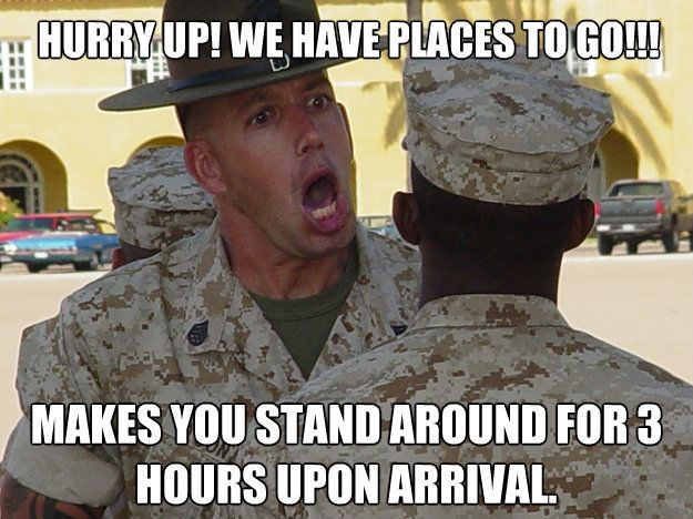 Hurry Up And Wait Military Humor Pinterest Trips My