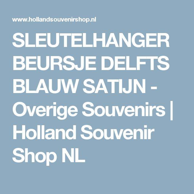 SLEUTELHANGER BEURSJE DELFTS BLAUW SATIJN - Overige Souvenirs | Holland Souvenir Shop NL