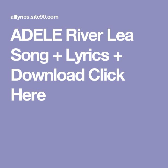 ADELE River Lea Song + Lyrics + Download  Click Here