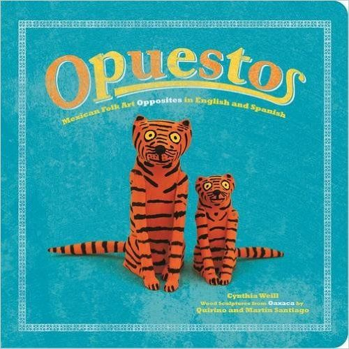 Opuestos: Mexican Folk Art Opposites in English and Spanish (First Concepts in Mexican Folk Art): Cynthia Weill: 9781941026687: Amazon.com: Books