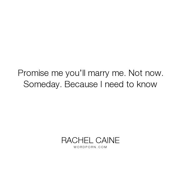 """Rachel Caine - """"Promise me you�ll marry me. Not now. Someday. Because I need to know"""". end, claire-danvers, shane-collins, love"""