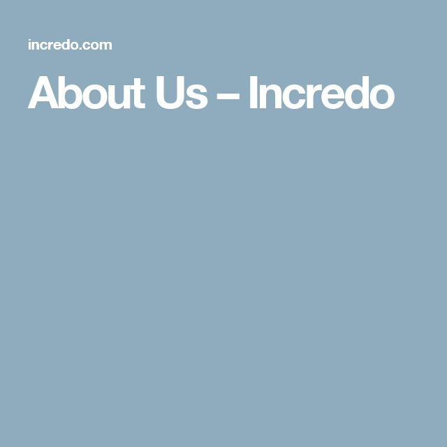 About Us – Incredo