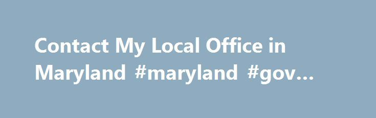 Contact My Local Office in Maryland #maryland #gov #com http://hosting.nef2.com/contact-my-local-office-in-maryland-maryland-gov-com/  # Related Items Like – Click this link to Add this page to your bookmarks Share – Click this link to Share this page through email or social media Print – Click this link to Print this page Contact My Local Office in Maryland Nearly every tax issue can now be resolved online or by phone from the convenience of your home or office. Through IRS.gov you can: All…