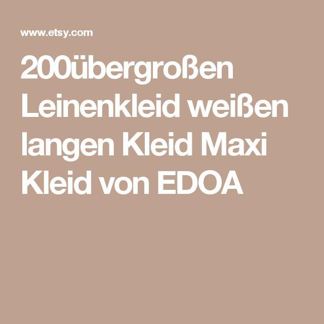 200übergroßen Leinenkleid weißen langen Kleid Maxi Kleid von EDOA