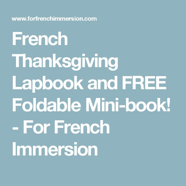 French Thanksgiving Lapbook and FREE Foldable Mini-book! - For French Immersion