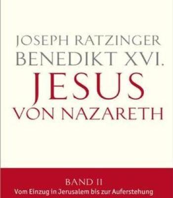Jesus Von Nazareth: Band Ii: Vom Einzug In Jerusalem Bis Zur Auferstehung PDF