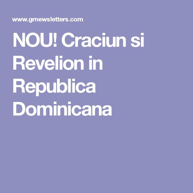 NOU! Craciun si Revelion in Republica Dominicana