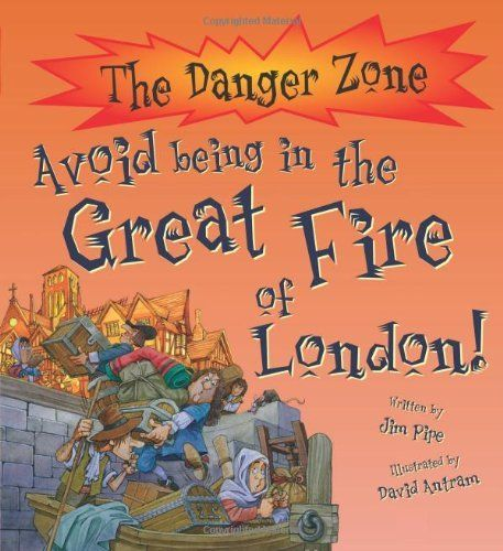 Book - Danger Zone: Avoid Being in the Great Fire of London (The Danger Zone) by Jim Pipe, http://www.amazon.co.uk/dp/1906714673/ref=cm_sw_r_pi_dp_LFbZrb15T3CF5