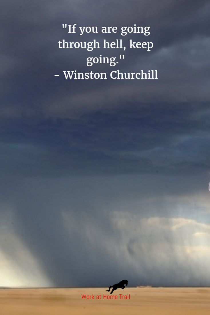 """""""If you are going through hell, keep going."""" http://wahtrail.com/inpirational-quotes-about-perseverance-that-help-you-take-another-step"""