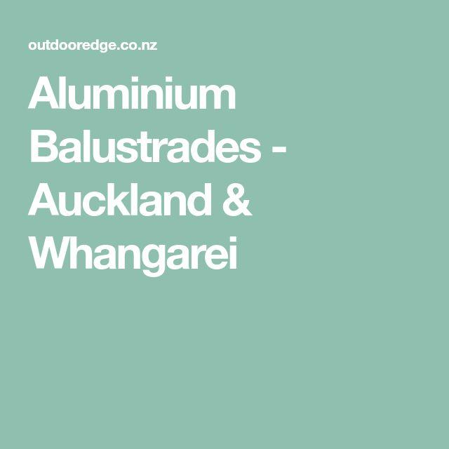 Aluminium Balustrades - Auckland & Whangarei