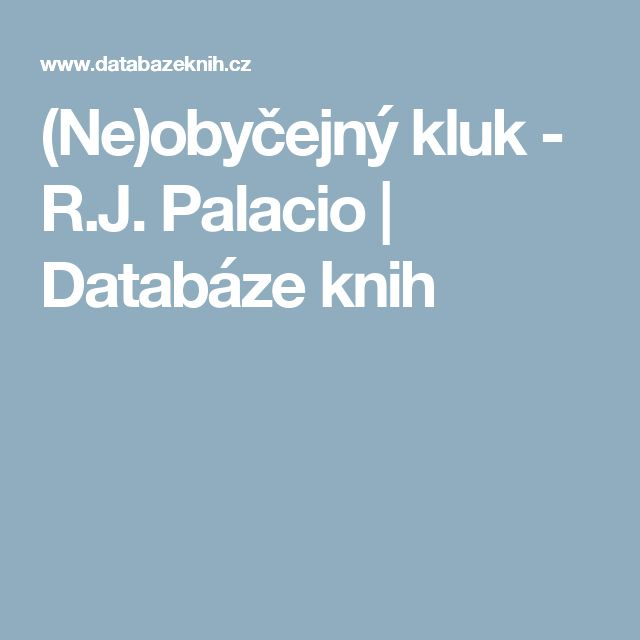 (Ne)obyčejný kluk - R.J. Palacio | Databáze knih