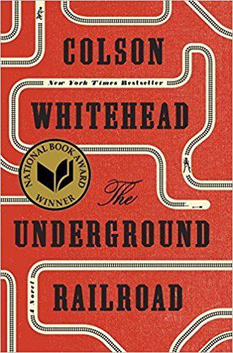 The Underground Railroad (Pulitzer Prize Winner) (National Book Award Winner): A Novel: Colson Whitehead: