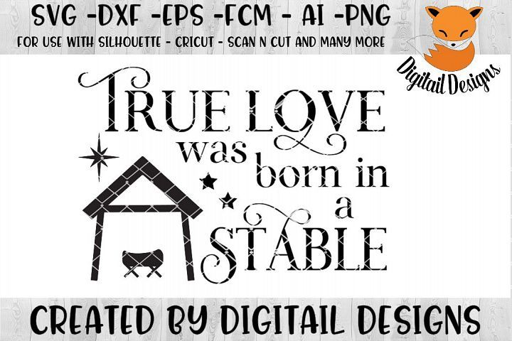 Download True Love Was Born In A Stable Jesus Christmas SVG ...