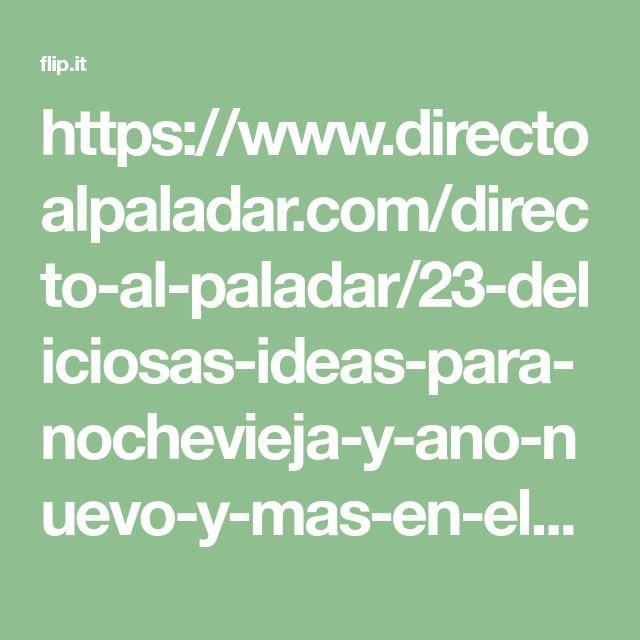 https://www.directoalpaladar.com/directo-al-paladar/23-deliciosas-ideas-para-nochevieja-y-ano-nuevo-y-mas-en-el-menu-semanal-del-22-al-28-de-diciembre