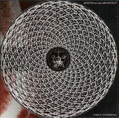 Mouth of The Architect - Time and Withering
