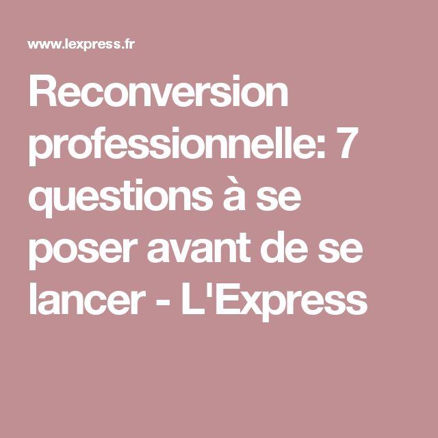 Reconversion professionnelle: 7 questions à se poser avant de se lancer - L'Express