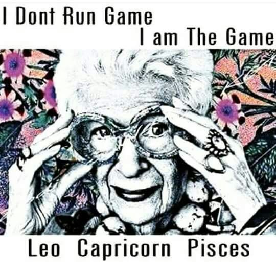 (They see me rollin...) Pisces with moon in Leo & mars in Cap.