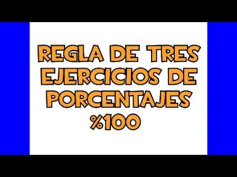 Regla de tres ejercicios de porcentajes