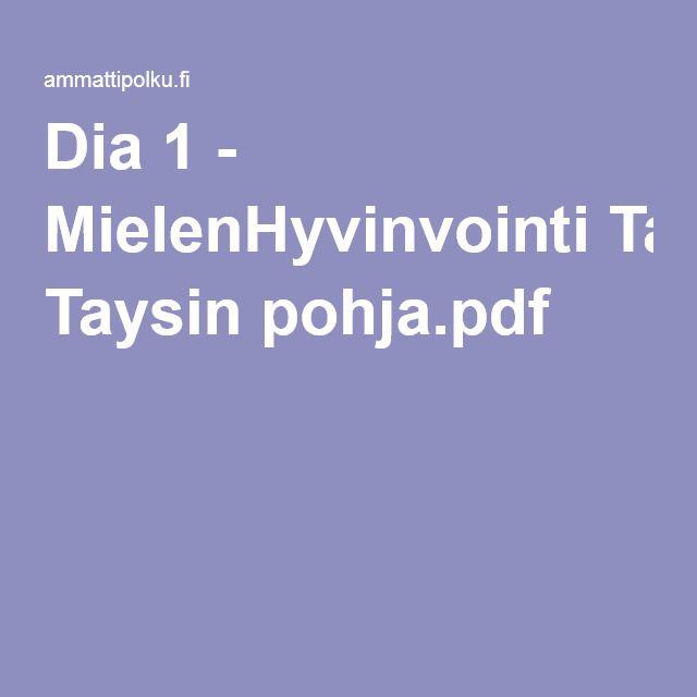 Dia 1 - MielenHyvinvointi Taysin pohja.pdf