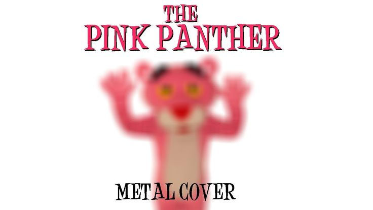 The Pink Panther Theme (metal cover by Leo Moracchioli) - YouTube