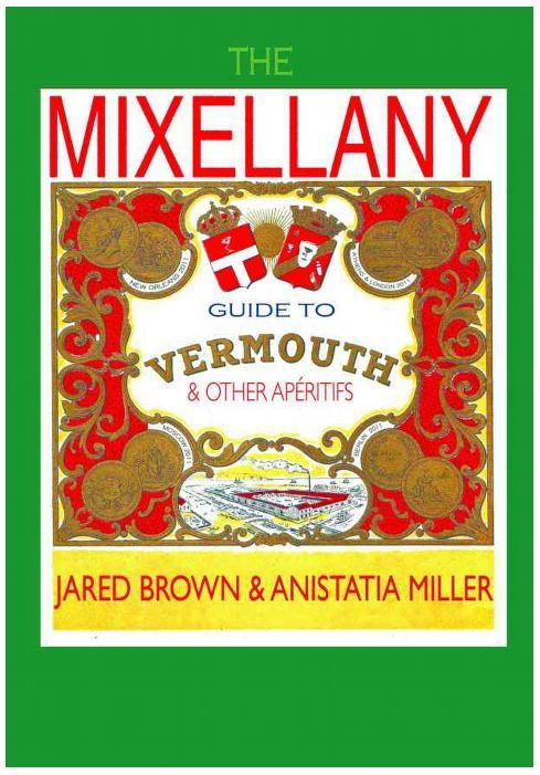 The Mixellany guide to Vermouth by Anistatia Miller and Jared Brown