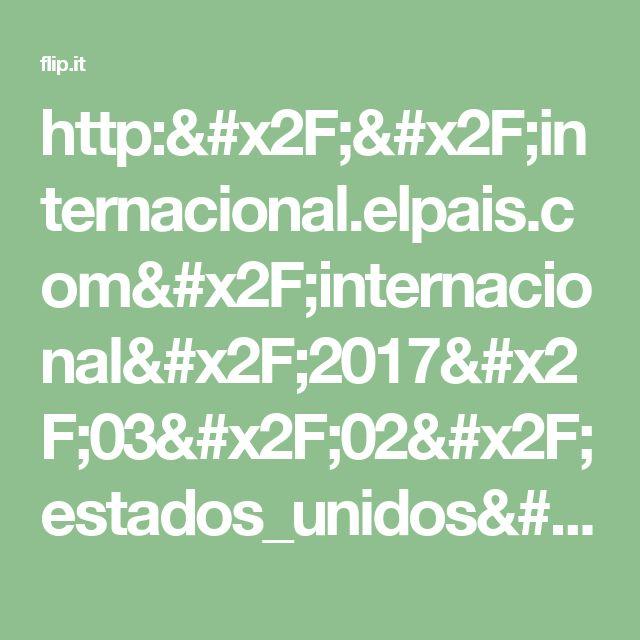 http://internacional.elpais.com/internacional/2017/03/02/estados_unidos/1488424047_432945.html