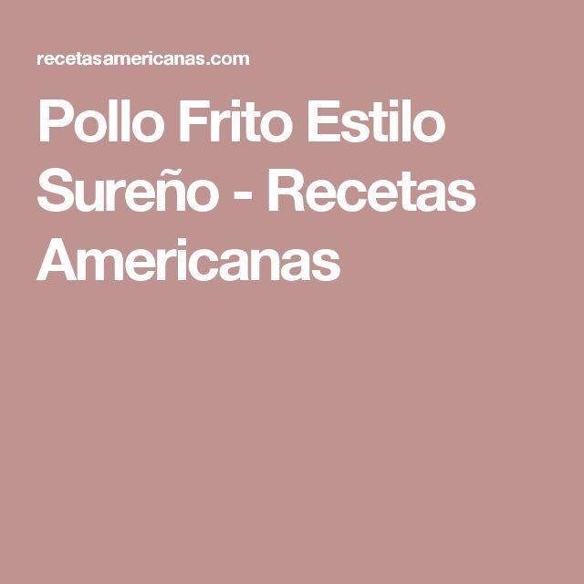 Pollo Frito Estilo Sureño - Recetas Americanas