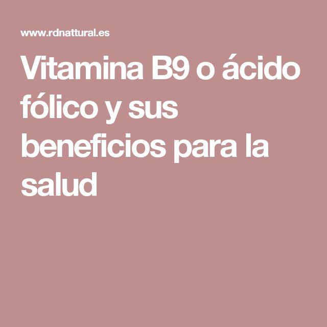 Vitamina B9 o ácido fólico y sus beneficios para la salud