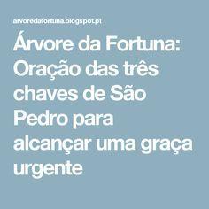 Árvore da Fortuna: Oração das três chaves de São Pedro para alcançar uma graça urgente