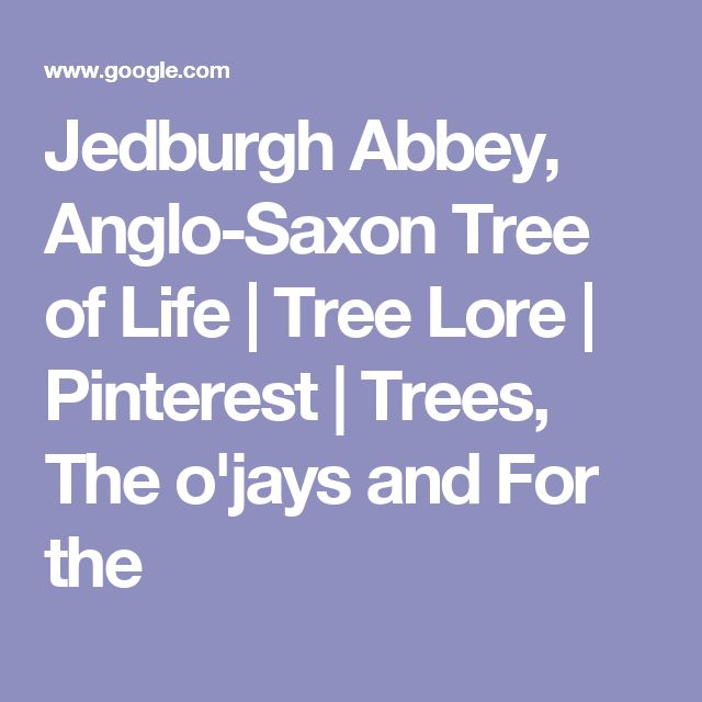 Medeavil Arbor: Jedburgh Abbey, Anglo-Saxon Tree Of Life