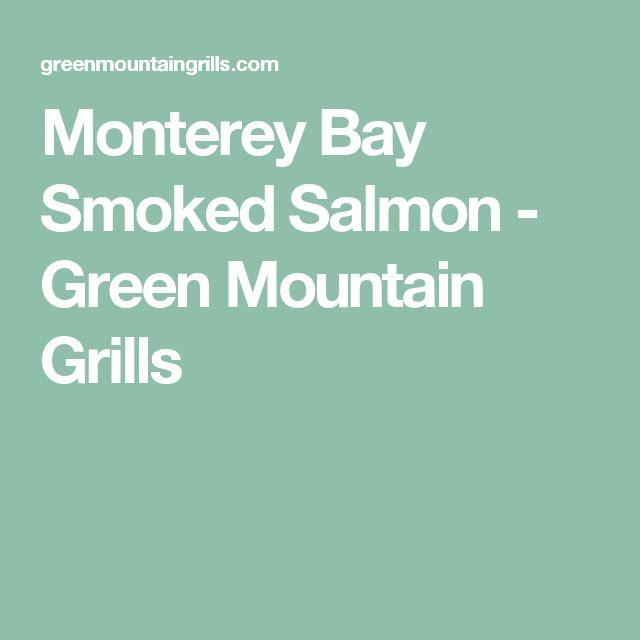 Monterey Bay Smoked Salmon - Green Mountain Grills
