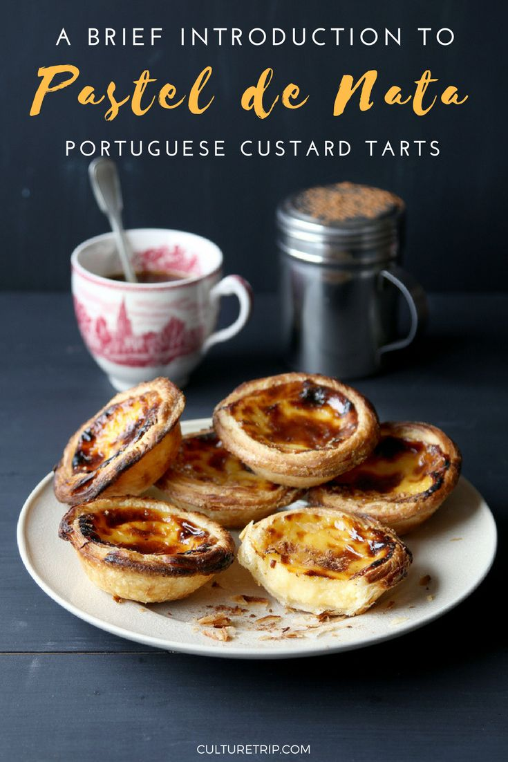 A Brief Introduction to Pastel De Nata, Portuguese Custard Tarts