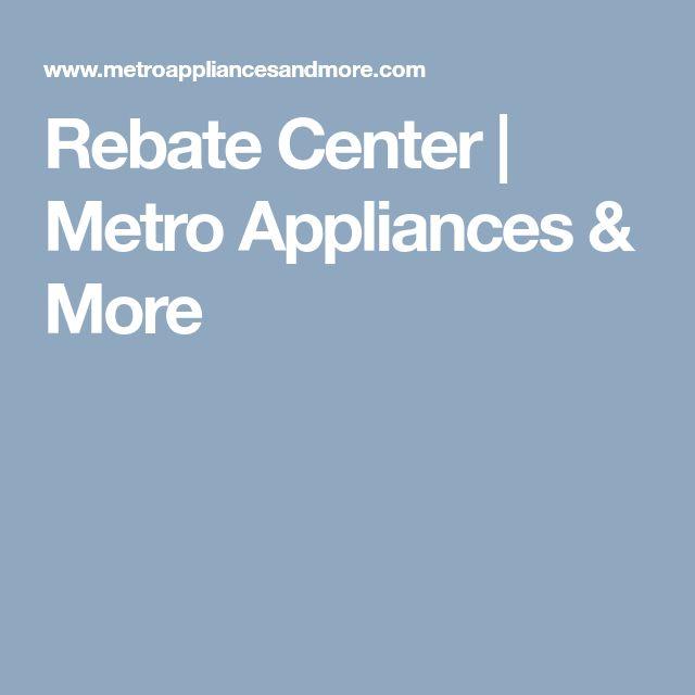 Rebate Center Metro Appliances & More Home appliance