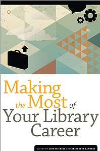 American Libraries Magazine: Making the Most of Your Library Career