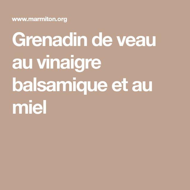 Grenadin de veau au vinaigre balsamique et au miel