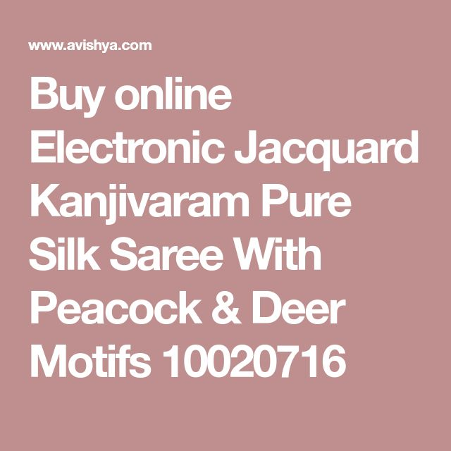 Buy online Electronic Jacquard Kanjivaram Pure Silk Saree With Peacock & Deer Motifs 10020716