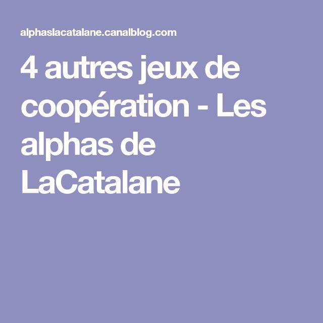 4 autres jeux de coopération - Les alphas de LaCatalane