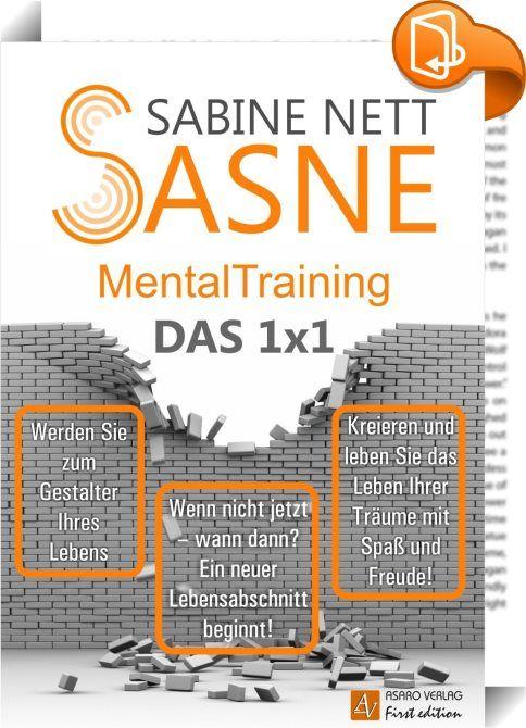 Sasne-Mentaltraining - Das 1x1    ::  SASNE-MentalTraining, das 1 x 1, als gegenwartsorientierter und trendbewusster Ratgeber für ein bewusstes Leben, ist ein Trainingsbuch. Es ist ein Wegbegleiter für motivierte und neugierige Menschen, die ihr Leben so gestalten, wie sie es möchten. Dieses Trainingsbuch verdeutlicht, wie und aus welchem Grund MentalTraining funktioniert, und es ist gleichzeitig die Einladung zu einem fantastischen Abenteuer, sich selbst zu entdecken und zu erforschen...