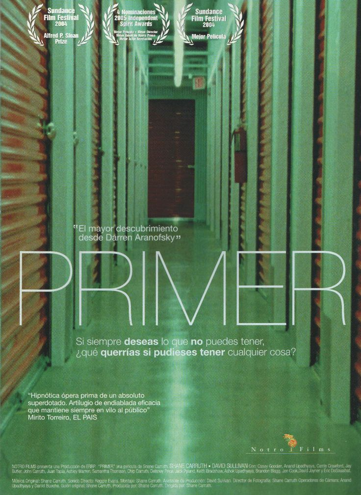Primer (2004, Shane Carruth) - Everything that will be has come to the past.
