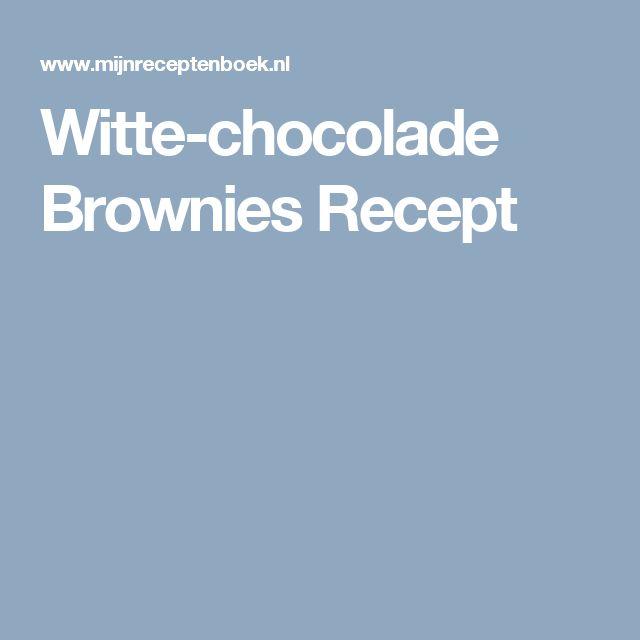 Witte-chocolade Brownies Recept