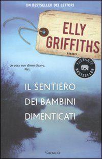 Amazon.it: Il sentiero dei bambini dimenticati - Elly Griffiths, M. Gardella - Libri