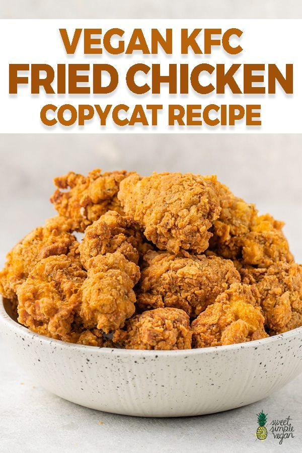 Vegan Kfc Fried Chicken Copycat Sweet Simple Vegan Recipe In 2020 Vegan Fried Chicken Vegan Kfc Vegan Dinner Recipes