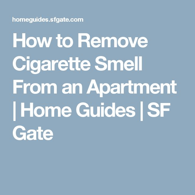 How to Remove Cigarette Smell From an Apartment
