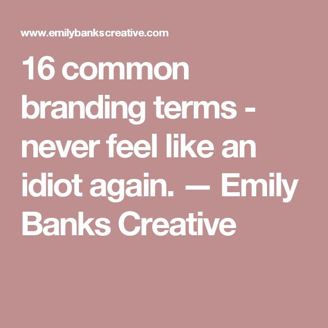 16 common branding terms - never feel like an idiot again. — Emily Banks Creative